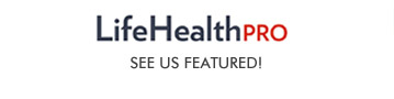 IN THE NEWS! See our feature in LifeHealthPRO Magazine